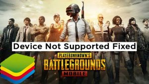 PUBG Mobile Device Not Supported in BlueStacks Fixed