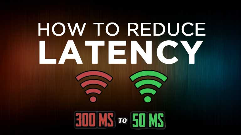 How to Lower Ping or Reduce Latency