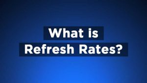 What is Refresh Rates or Hertz for Gaming